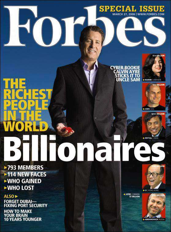 Calvin Ayre was featured in a Forbes expose back in 2006.