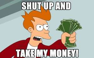 Fry Futurama Shut Up and Take My Money